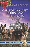 Capitol K-9 Unit Christmas: Protecting Virginia/Guarding Abigail (Love Inspired Suspense 2 Books In 1 Series) Mass Market