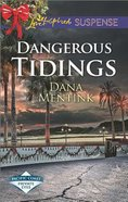 Dangerous Tidings (Pacific Coast Private Eyes) (Love Inspired Suspense Series)