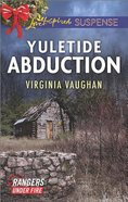 Yuletide Abduction (Love Inspired Suspense Series) eBook