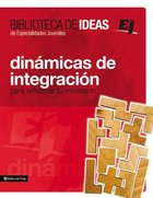 Dinamica De Integracion (Ideas Library Crowd Breakers And Mixers For Youth Groups) Paperback