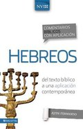 Comentario Biblico Con Aplicacion Nvi Hebreos (Nvi Application Commentary Hebrew) Hardback