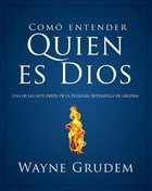 Cmo Entender: Quien Es Dios (Making Sense Of Who God Is)