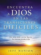 Encuentra a Dios En Las Transiciones Dificiles (The Land Between - Finding God In Difficult Situations) Paperback
