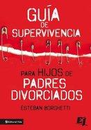 Gua De Supervivencia Para Hijos De Padres Divorciados (Survival Guide For Children Of Divorced Parents) Paperback