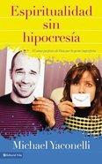 Espiritualidad Sin Hipocresa (Messy Spirituality) Paperback