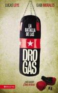 Batalla De Las Drogas, La / (Battle With Drugs) Paperback