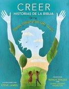 Creer - Historias De La Biblia (Bible Storybook) (Believe (Zondervan) Series) Hardback