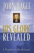 His Glory Revealed Paperback