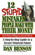 12 Stupid Mistakes People Make With Their Money and Smart Ways to Avoid Them Paperback