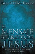 Mensaje Secreto De Jesus (The Secret Message Of Jesus) Paperback