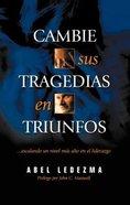 Cambie Sus Tragedias En Triunfos (Change You Tragedies Into Triumphs)