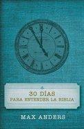 30 Dias Para Entender La Biblia (Spanish) (30 Days To Understanding The Bible) Paperback