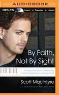 By Faith, Not By Sight (Unabridged, Mp3) CD