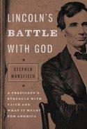 Lincoln's Battle With God Hardback