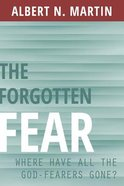 The Forgotten Fear: Where Have All the God Fearers Gone? Paperback