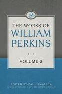 The Works of William Perkins (Vol 2) Hardback