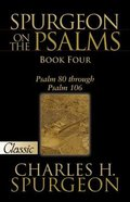 Spurgeon on the Psalms #04: Psalms 80-106 (Pure Gold Classics Series)