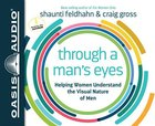 Through a Man's Eyes (Unabridged, 4 Cds) CD