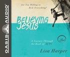 Believing Jesus (Unabridged, 4 Cds) CD