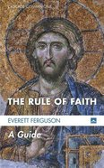 Rule of Faith, the - a Guide (#20 in Cascade Companions Series) Paperback