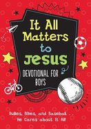 It All Matters to Jesus Devotional For Boys Paperback