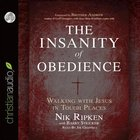 The Insanity of Obedience (Unabridged, 8 Cds) CD