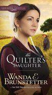 The Quilter's Daughter (#02 in Daughters Of Lancaster County Series) Mass Market