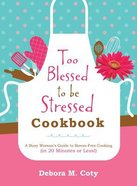 Too Blessed to Be Stressed Cookbook Hardback