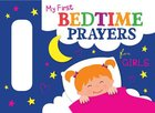 My First Bedtime Prayers For Girls Board Book