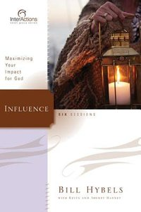 Interactions: Influence - Maximizing Your Impact For God (Interactions Small Group Series)