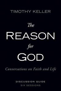 The Reason For God:: Conversations on Faith and Life (Dvd And Participants Guide Pack)