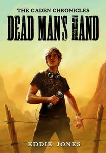 The Dead Mans Hand (#01 in Caden Chronicles Series)