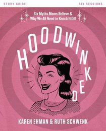 Hoodwinked (Study Guide With Dvd)