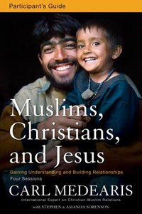 Muslims, Christians, and Jesus (Participants Guide With Dvd)