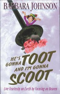 Hes Gonna Toot and Im Gonna Scoot