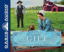 The Gift (Unabridged, 8 CDS) (#02 in The Prairie State Friends Audio Series)
