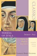 Teresa of Avila- Inner Joy (Christian Classics Bible Study Series) Paperback