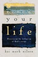 Renew Your Life Paperback