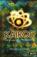 Kairos: Defining Moments (Member Book) Paperback