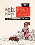 Hmoly Year 2 Unit 1 Bible Storybook (Holy Moly Series) Paperback