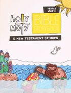 Hmoly Year 2 Unit 3 Bible Storybook (Holy Moly Series) Paperback