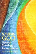 A Public God: Natural Theology Reconsidered Paperback