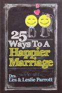 25 Ways to a Happier Marriage Hardback