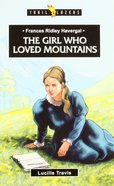 The Frances Ridley Havergal - Girl Who Loved Mountains (Trail Blazers Series) Paperback