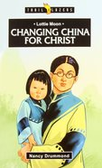Changing China For Christ (Lottie Moon) (Trailblazers Series)