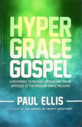 The Hyper Grace Gospel Paperback
