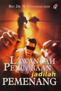 Lawanlah Pencobaan Jadilah Pemenang (Indonesian) Paperback