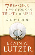 7 Reasons Why You Can Trust the Bible (Study Guide) Paperback