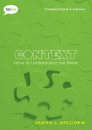 Context: How to Understand the Bible (#03 in Bible Savvy Series) Paperback