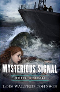 Mysterious Signal (#05 in Freedom Seekers Series) Paperback